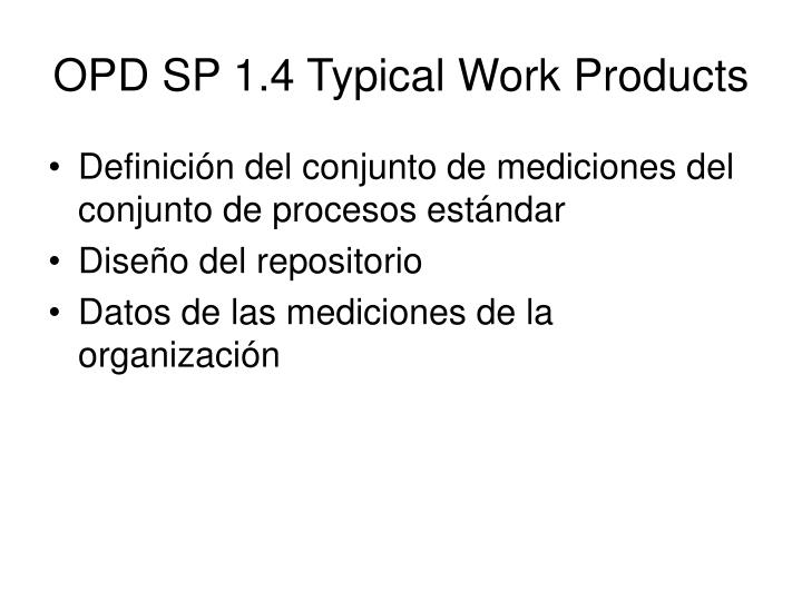 OPD SP 1.4 Typical Work Products