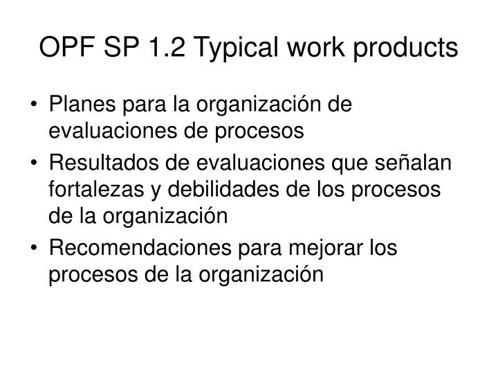 OPF SP 1.2 Typical work products