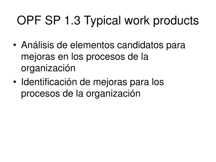 OPF SP 1.3 Typical work products