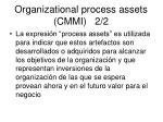 organizational process assets cmmi 2 2