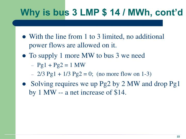 Why is bus 3 LMP $ 14 / MWh, cont'd