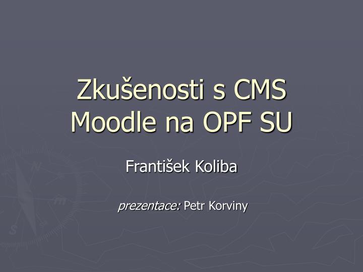 Zkušenosti s CMS Moodle na OPF SU