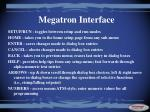 megatron interface2