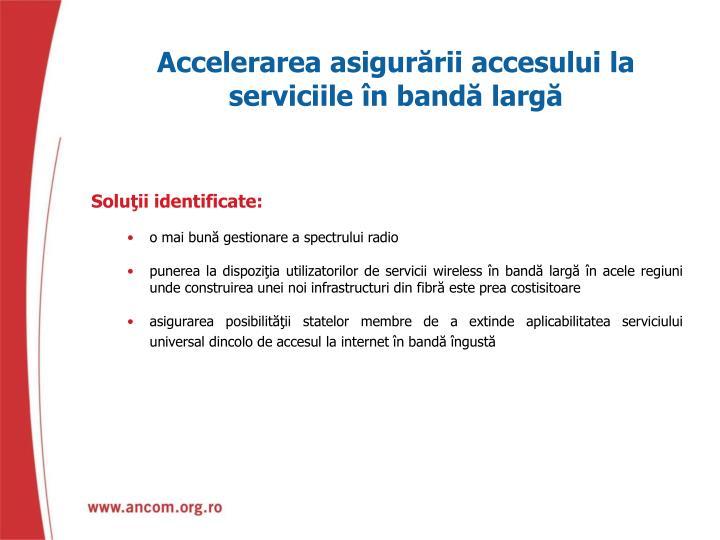 Accelerarea asigurării accesului la serviciile în bandă largă