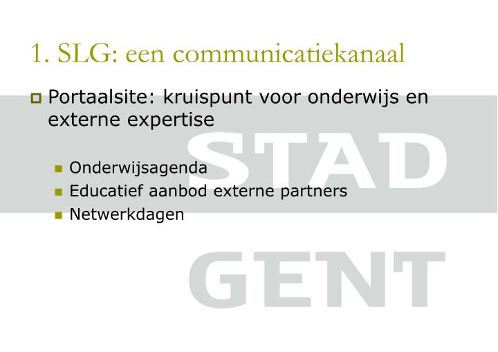 1. SLG: een communicatiekanaal