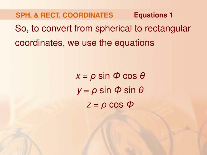 SPH. & RECT. COORDINATES