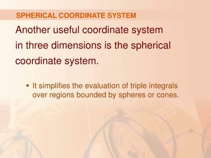 SPHERICAL COORDINATE SYSTEM