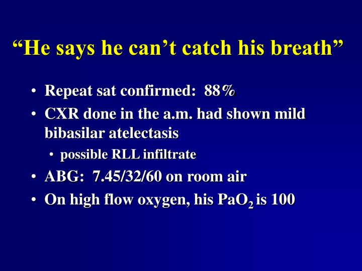 """""""He says he can't catch his breath"""""""