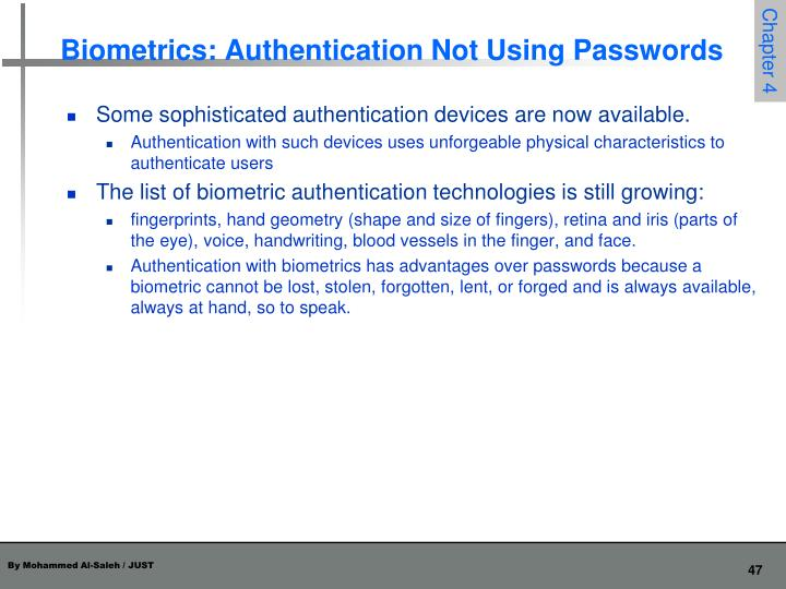 Biometrics: Authentication Not Using Passwords