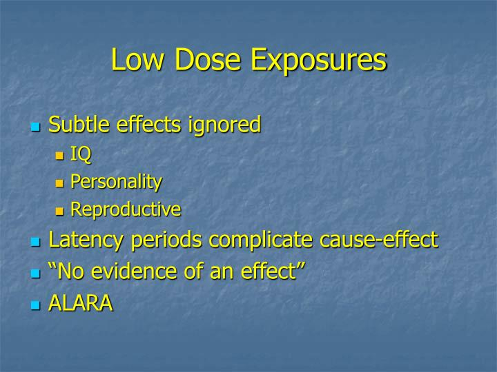 Low Dose Exposures