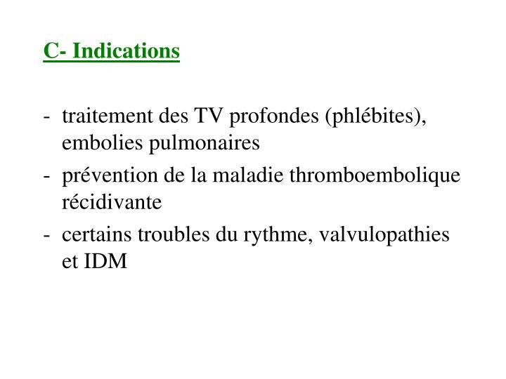 C- Indications