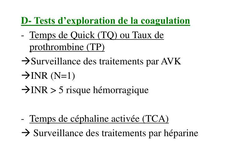 D- Tests d'exploration de la coagulation