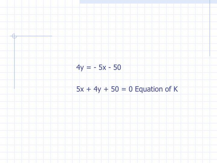 4y = - 5x - 50