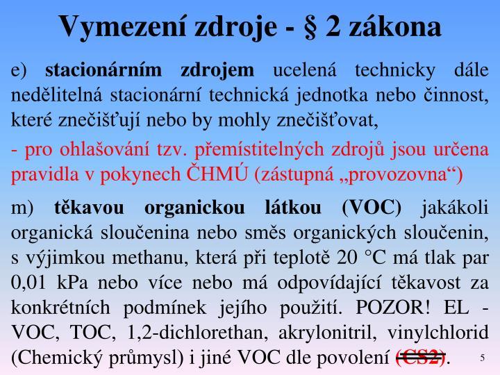 Vymezení zdroje - § 2 zákona