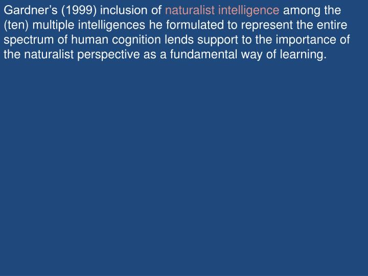 Gardner's (1999) inclusion of