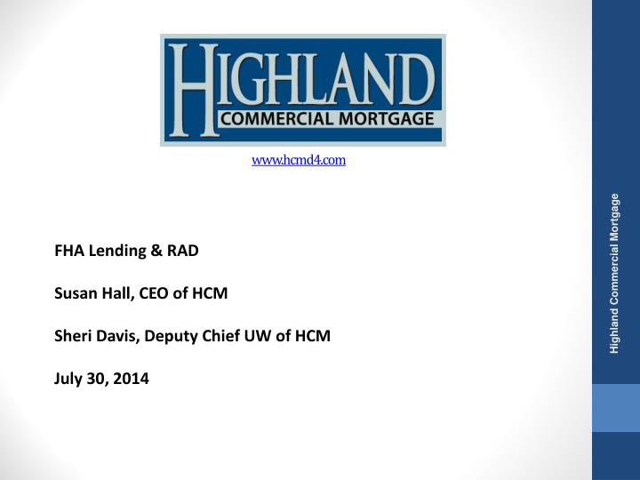 Fha lending rad susan hall ceo of hcm sheri davis deputy chief uw of hcm july 30 2014