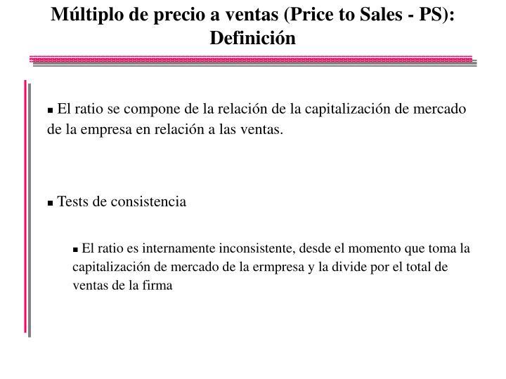 Múltiplo de precio a ventas (Price to Sales - PS): Definición