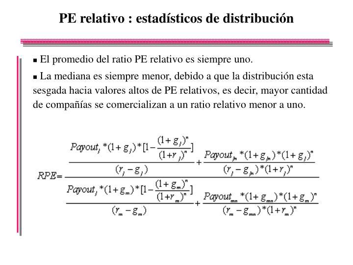 PE relativo : estadísticos de distribución