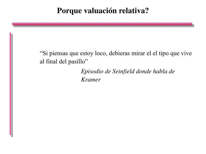Porque valuación relativa?