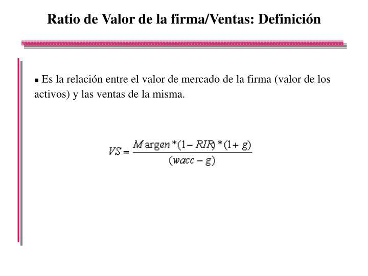 Ratio de Valor de la firma/Ventas: Definición