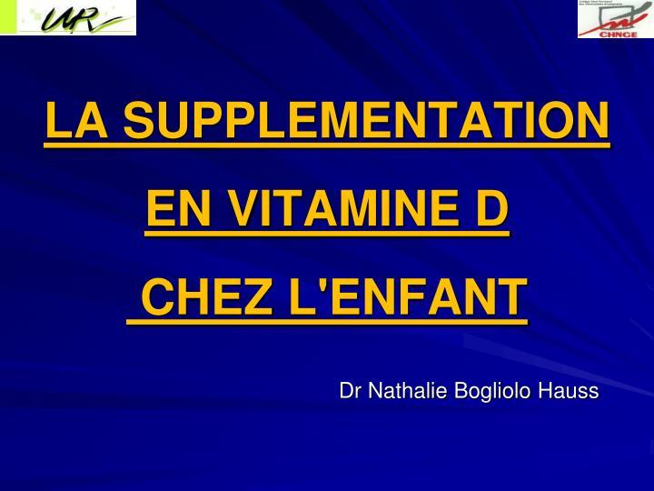 la supplementation en vitamine d chez l enfant