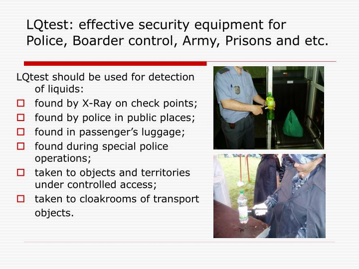 LQtest: effective security equipment for  Police, Boarder control, Army, Prisons and etc.
