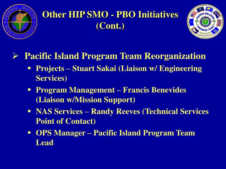 Other HIP SMO - PBO Initiatives (Cont.)
