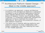 architecture platform based design meet in the middle approach1