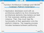 function architecture codesign and hw sw codesign platform instantiation