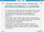 upward export of exec model and downward propagation of constraints