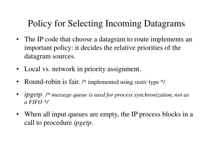 Policy for Selecting Incoming Datagrams