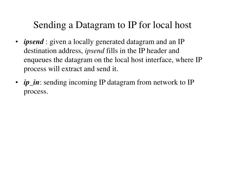 Sending a Datagram to IP for local host