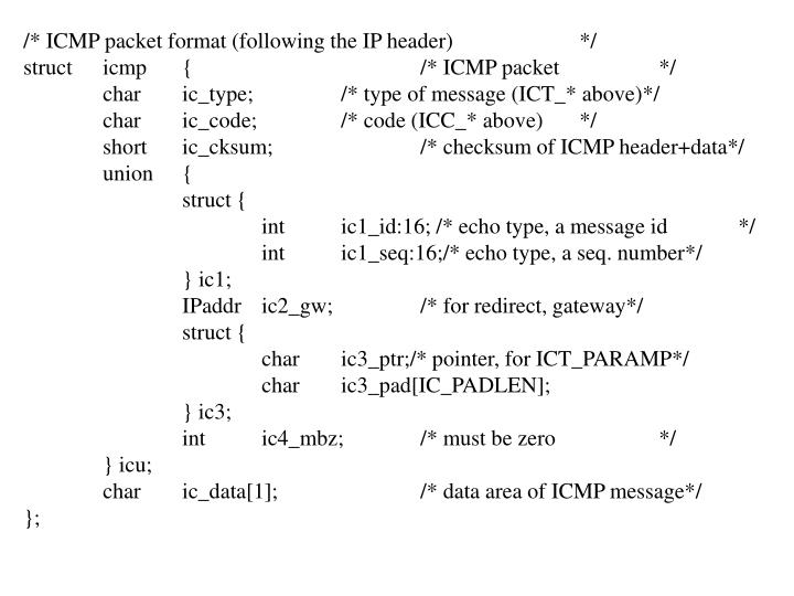 /* ICMP packet format (following the IP header)*/