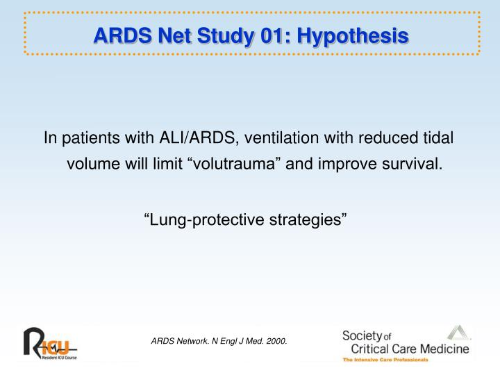 ARDS Net Study 01: Hypothesis