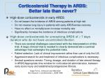 corticosteroid therapy in ards better late than never