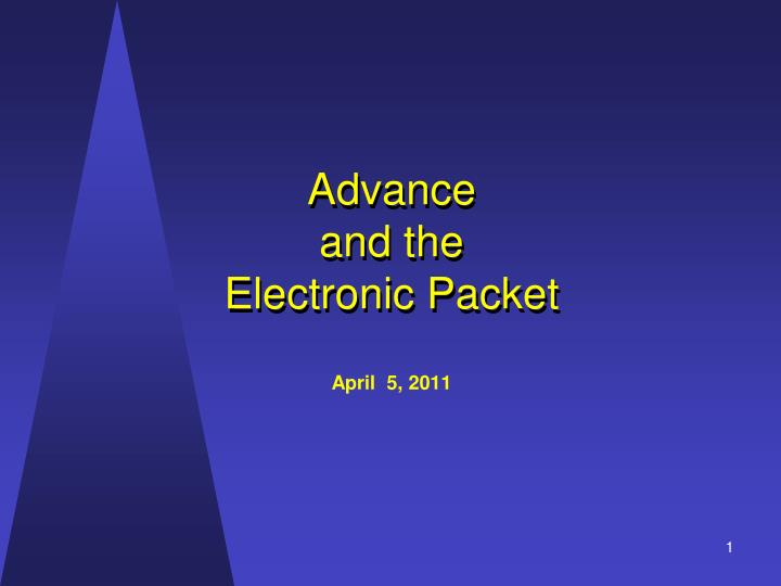 Advance and the electronic packet april 5 2011