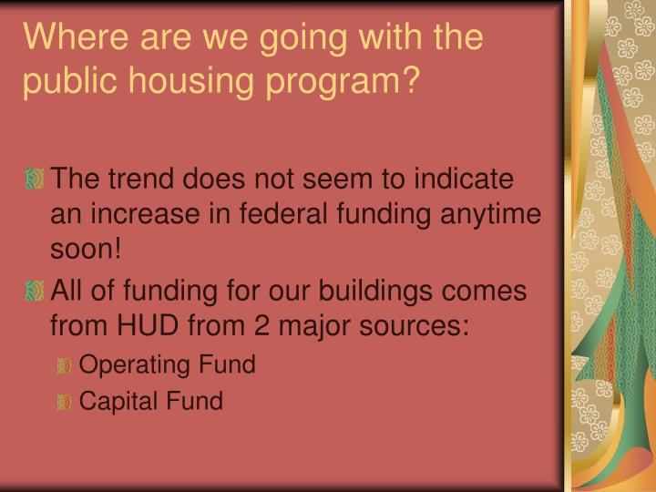 Where are we going with the public housing program?