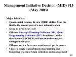 management initiative decision mid 913 may 2003