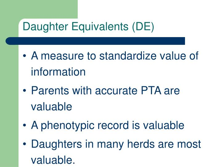 Daughter Equivalents (DE)
