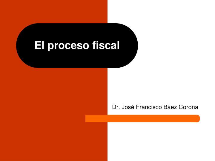 El proceso fiscal
