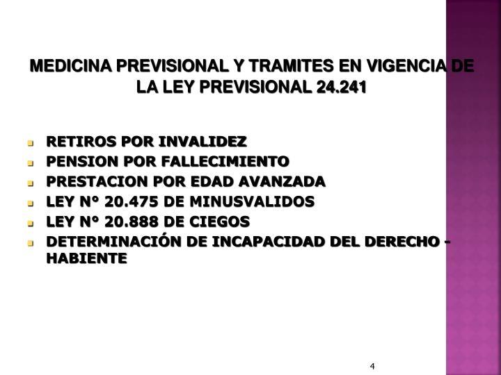 MEDICINA PREVISIONAL Y TRAMITES EN VIGENCIA DE LA LEY PREVISIONAL 24.241