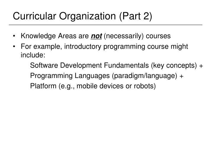 Curricular Organization (Part 2)