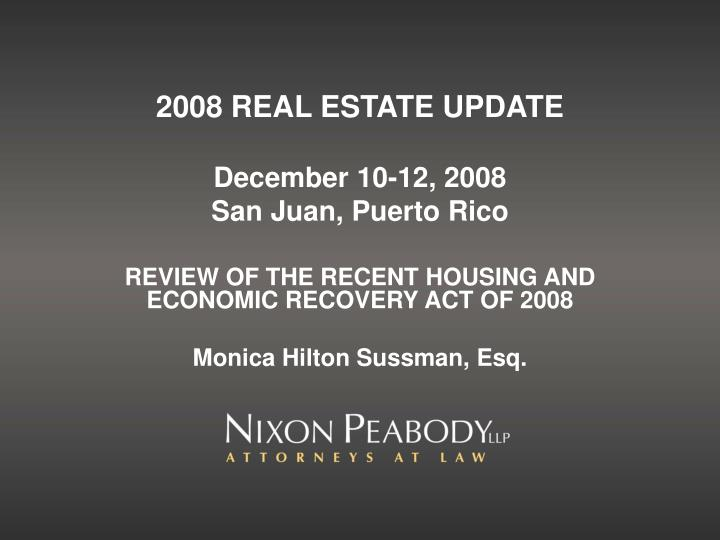 2008 REAL ESTATE UPDATE