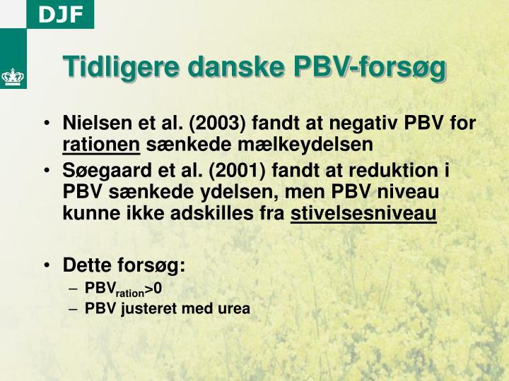 Tidligere danske PBV-forsøg