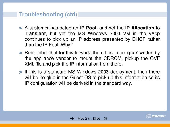 Troubleshooting (ctd)