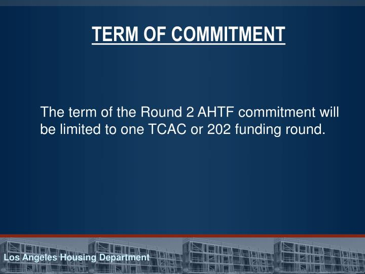 TERM OF COMMITMENT