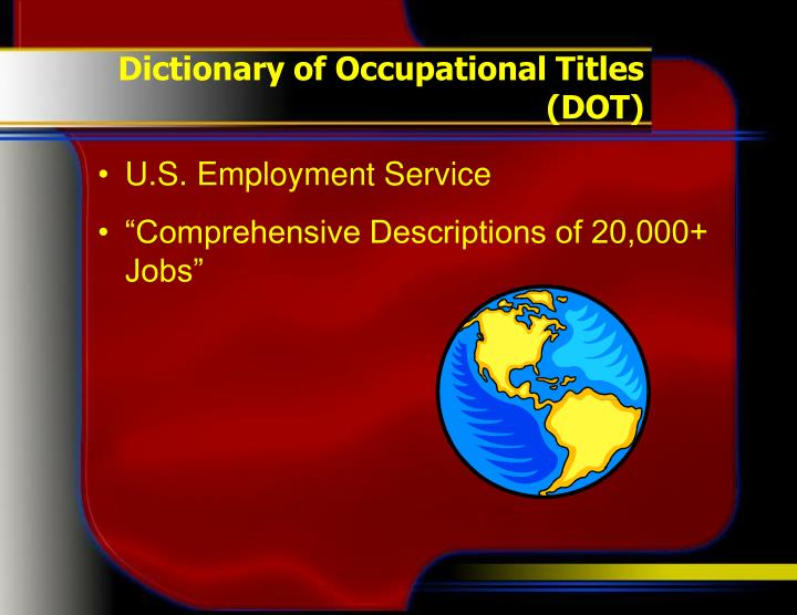 Dictionary of Occupational Titles (DOT)