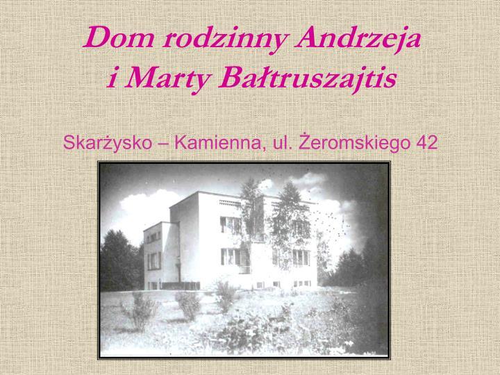 Dom rodzinny Andrzeja