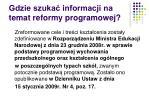 gdzie szuka informacji na temat reformy programowej