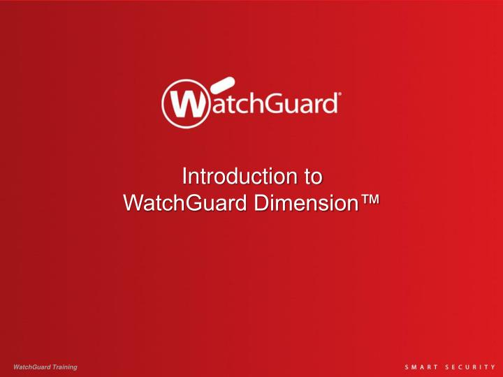 Introduction to watchguard dimension